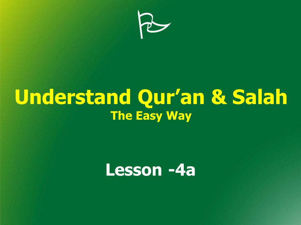 In this lesson… Qur ' an: Al-Fatihah (Verses 6-7) Grammar : مُسْلِمةٌ،الْمُسْلِمَةُ، هِيَ، رَبُّهَا Educational tip: Deep Breathing to Charge your Brain In this lesson you will learn 6 new words which occur in Quran almost 3,128 times