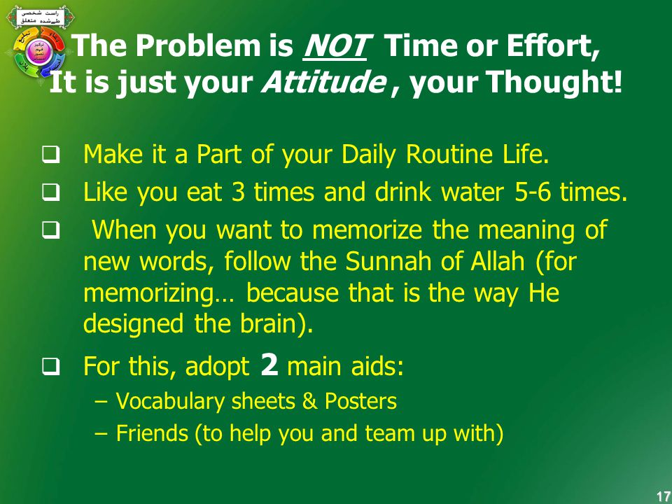 17 The Problem is NOT Time or Effort, It is just your Attitude, your Thought.