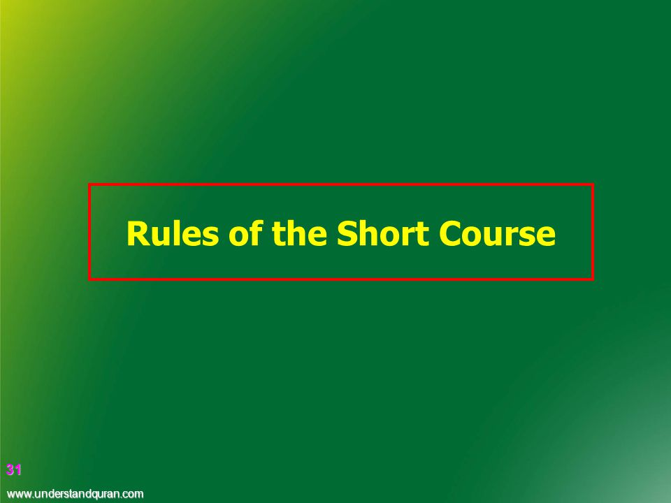 31 31 Rules of the Short Course www.understandquran.com