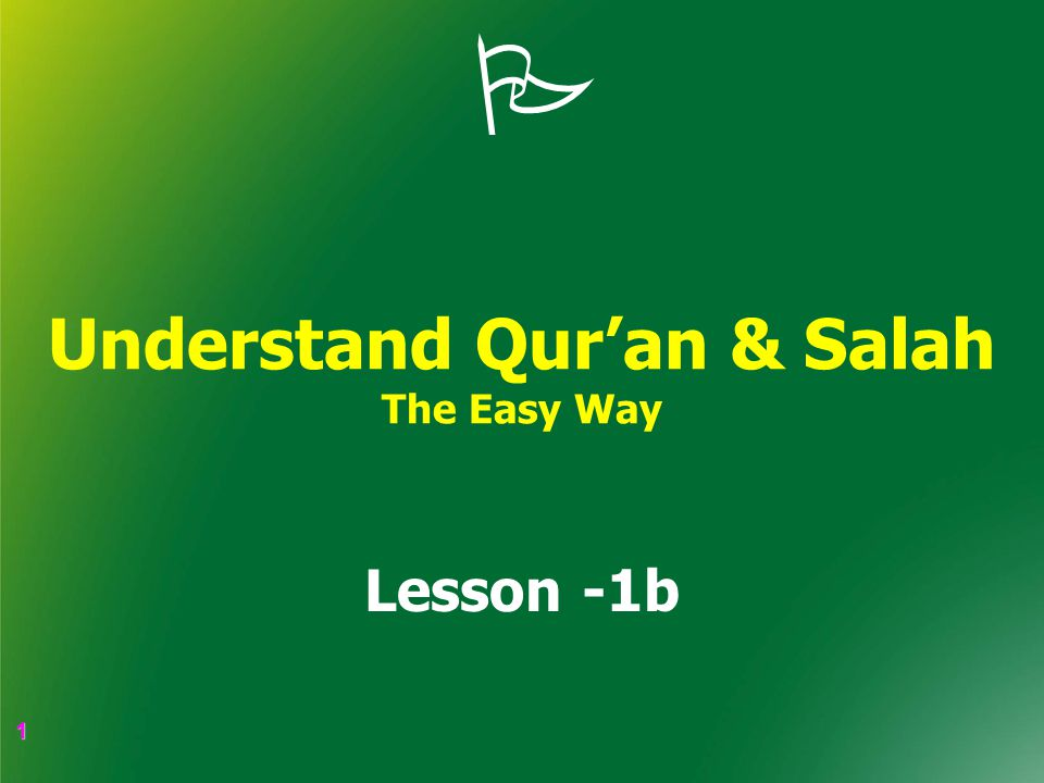 1 1  Understand Qur'an & Salah The Easy Way Lesson -1b