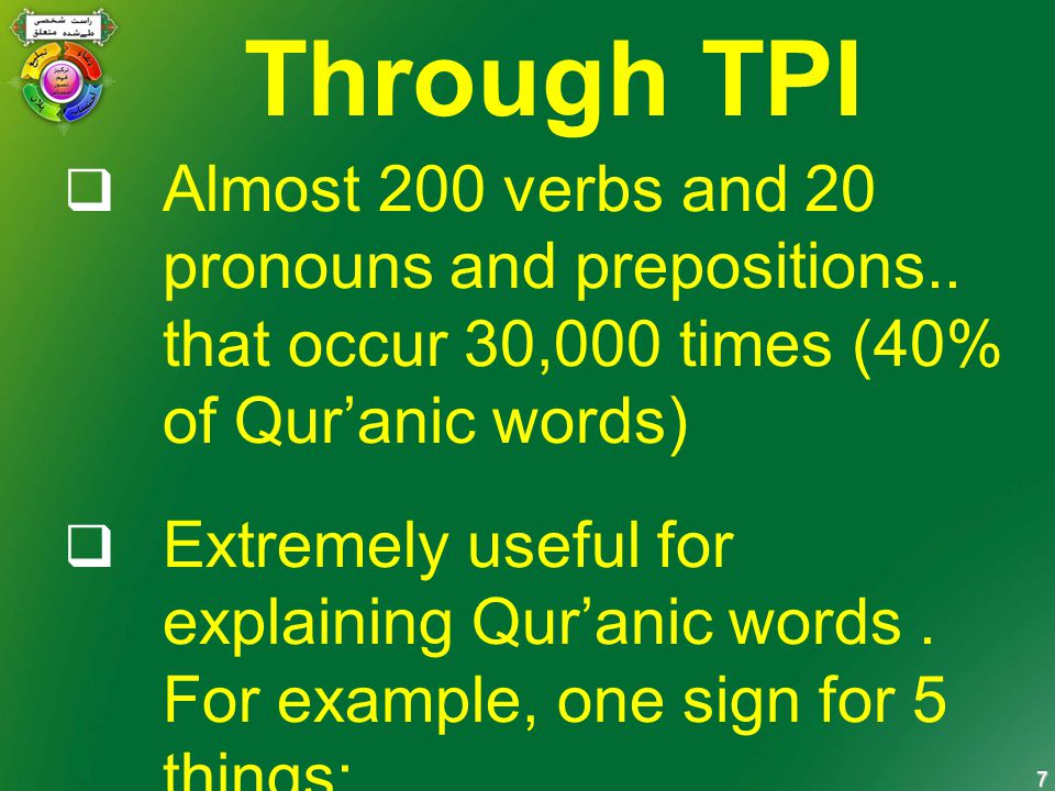 7 Through TPI  Almost 200 verbs and 20 pronouns and prepositions..