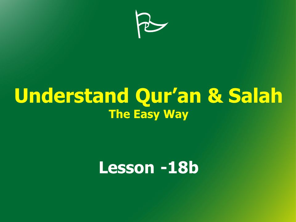  Understand Qur'an & Salah The Easy Way Lesson -18b