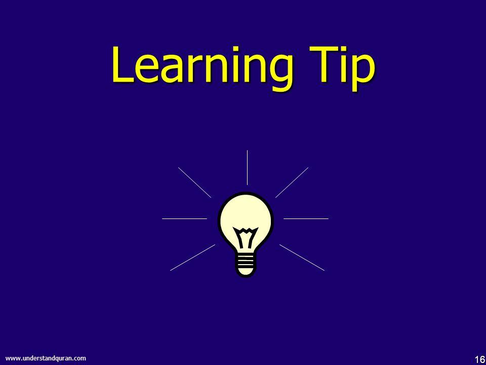16 www.understandquran.com Learning Tip