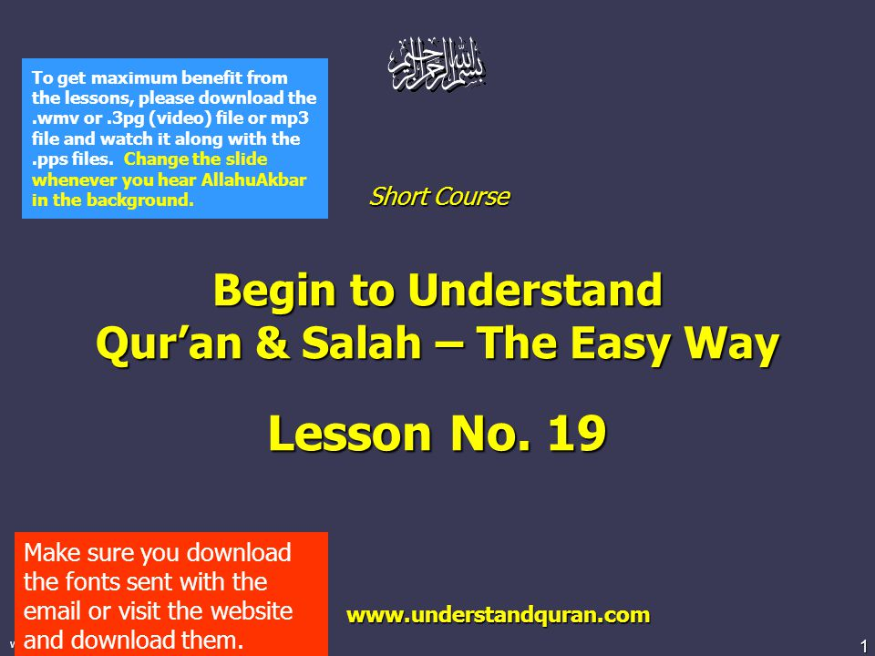 1 www.understandquran.com Short Course Begin to Understand Qur'an & Salah – The Easy Way Lesson No. 19 www.understandquran.com www.understandquran.com