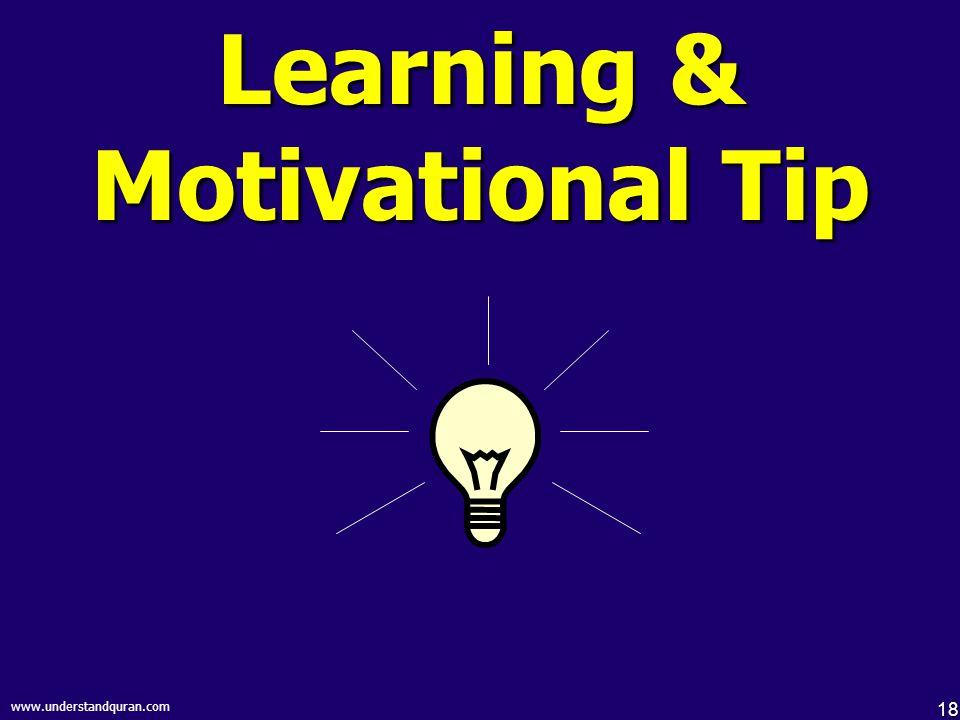 18 www.understandquran.com Learning & Motivational Tip