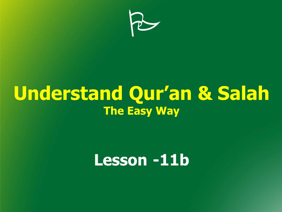 Understand Qur'an & Salah The Easy Way Lesson -11b
