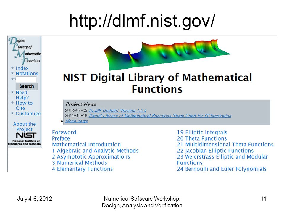 http://dlmf.nist.gov/ July 4-6, 2012Numerical Software Workshop: Design, Analysis and Verification 11