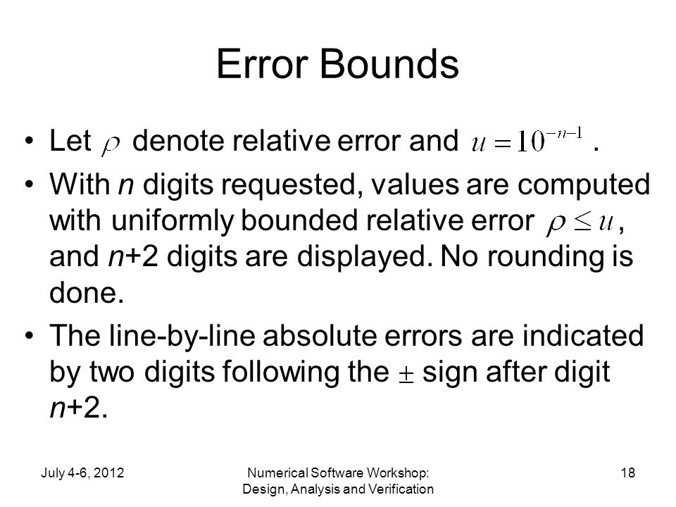 Error Bounds Let denote relative error and. With n digits requested, values are computed with uniformly bounded relative error, and n+2 digits are dis