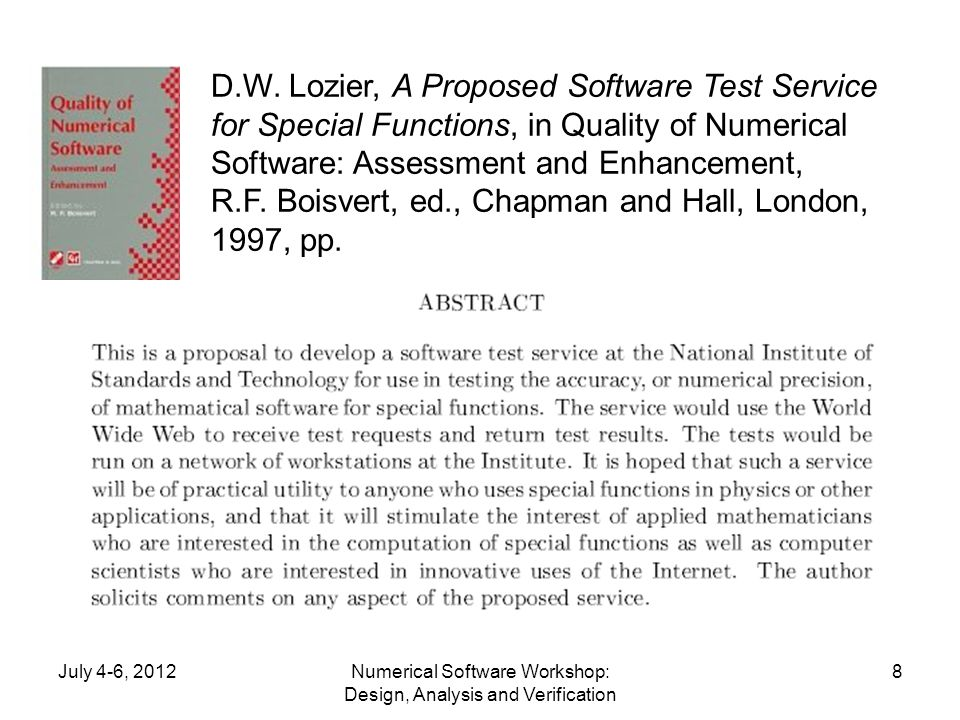 July 4-6, 2012Numerical Software Workshop: Design, Analysis and Verification 8 D.W.