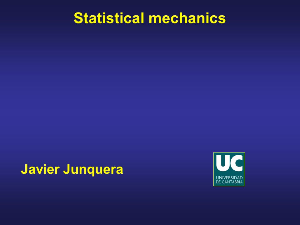 Javier Junquera Statistical mechanics