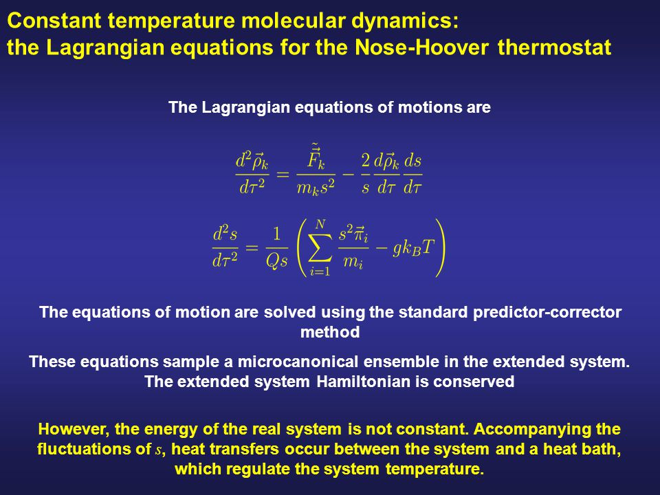 The Lagrangian equations of motions are Constant temperature molecular dynamics: the Lagrangian equations for the Nose-Hoover thermostat These equatio