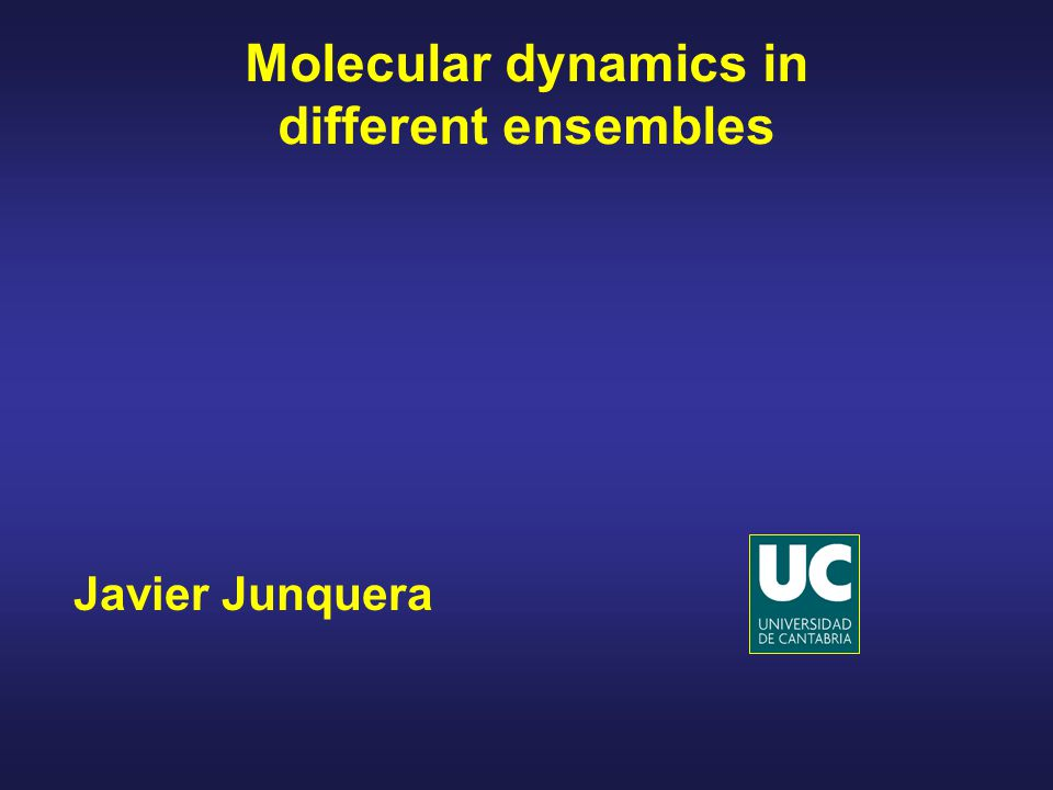Javier Junquera Molecular dynamics in different ensembles