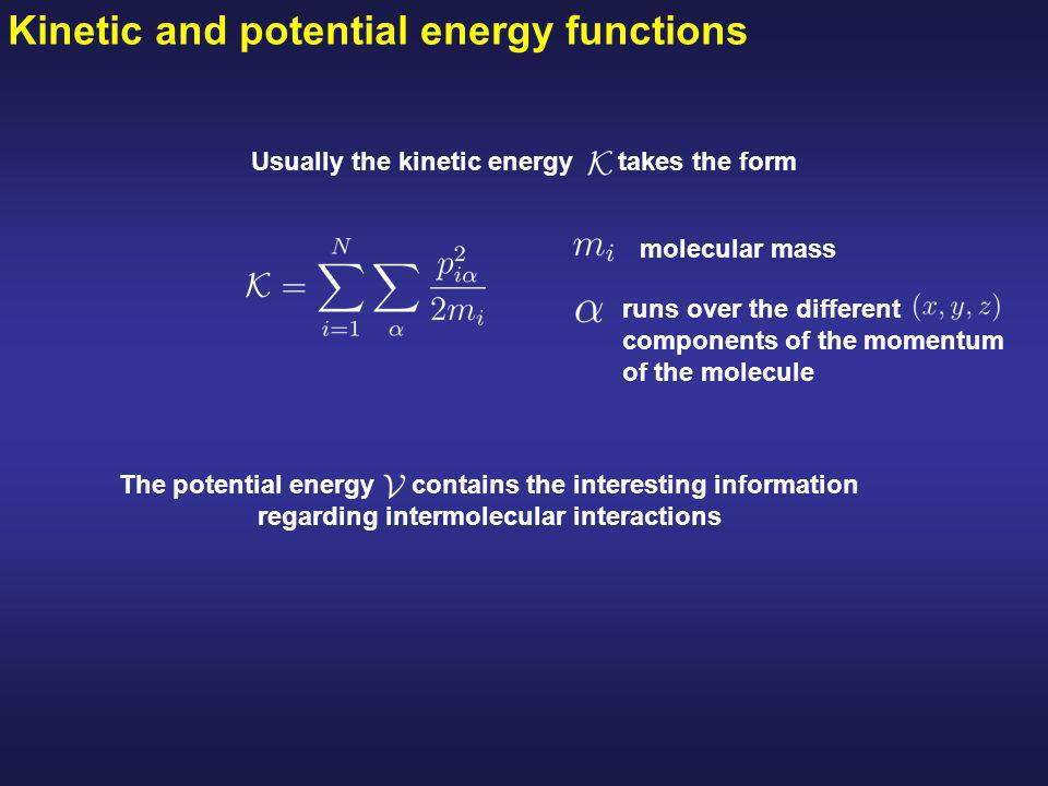 Potential energy function of an atomic system Consider a system containing atoms.