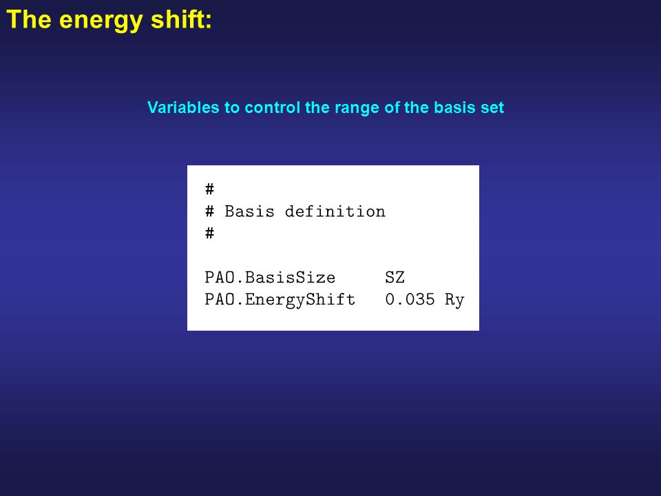 The energy shift: Variables to control the range of the basis set