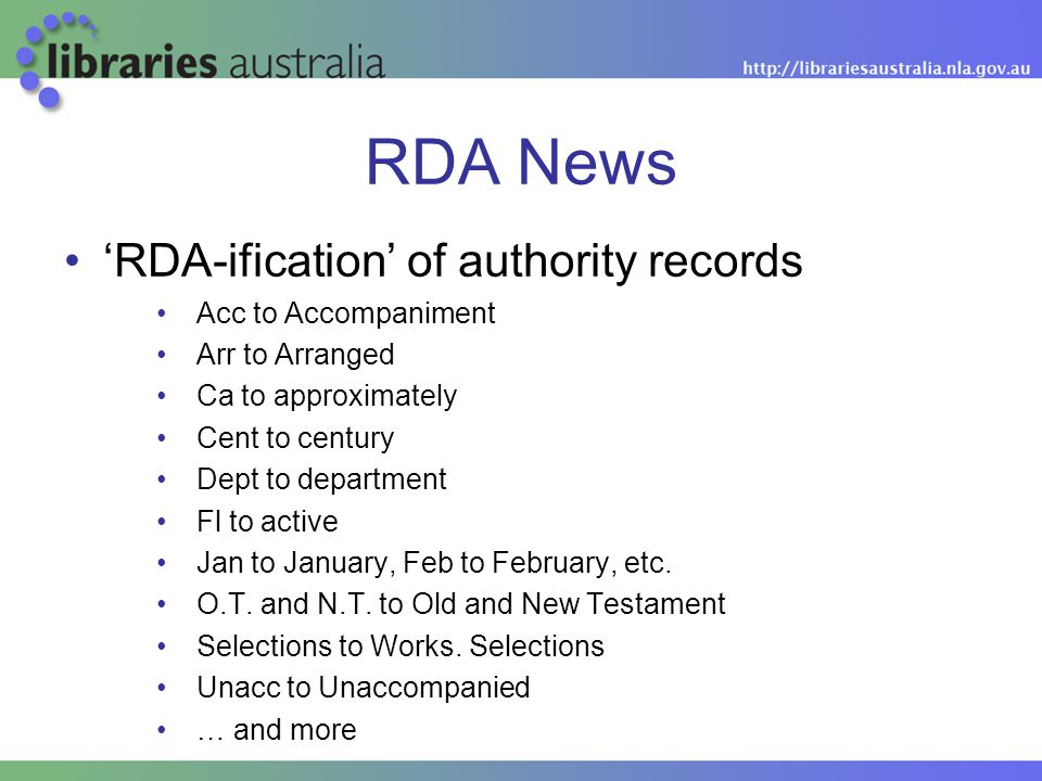 RDA News 'RDA-ification' of authority records Acc to Accompaniment Arr to Arranged Ca to approximately Cent to century Dept to department Fl to active Jan to January, Feb to February, etc.