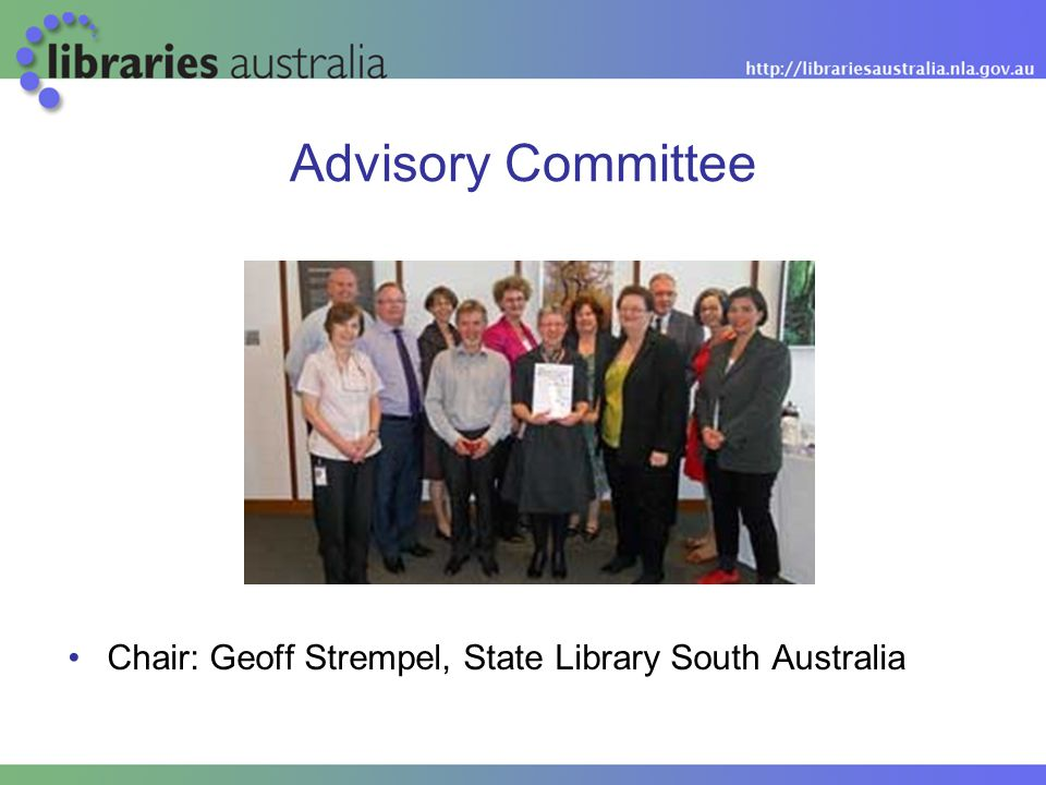 Advisory Committee Chair: Geoff Strempel, State Library South Australia