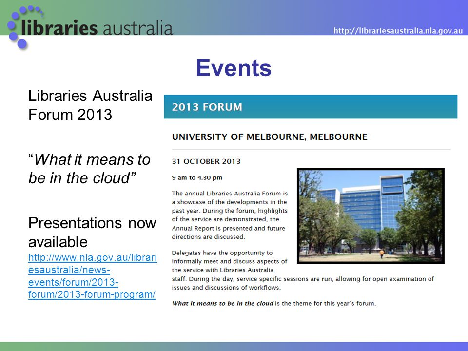 """Libraries Australia Forum 2013 """"What it means to be in the cloud"""" Presentations now available http://www.nla.gov.au/librari esaustralia/news- events/f"""