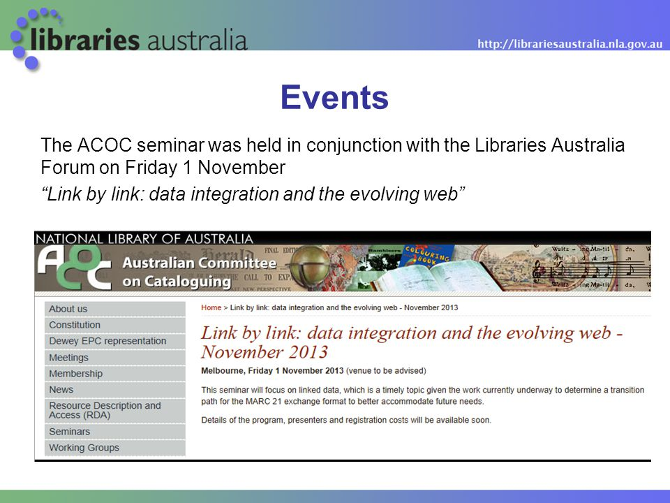 The ACOC seminar was held in conjunction with the Libraries Australia Forum on Friday 1 November Link by link: data integration and the evolving web Events