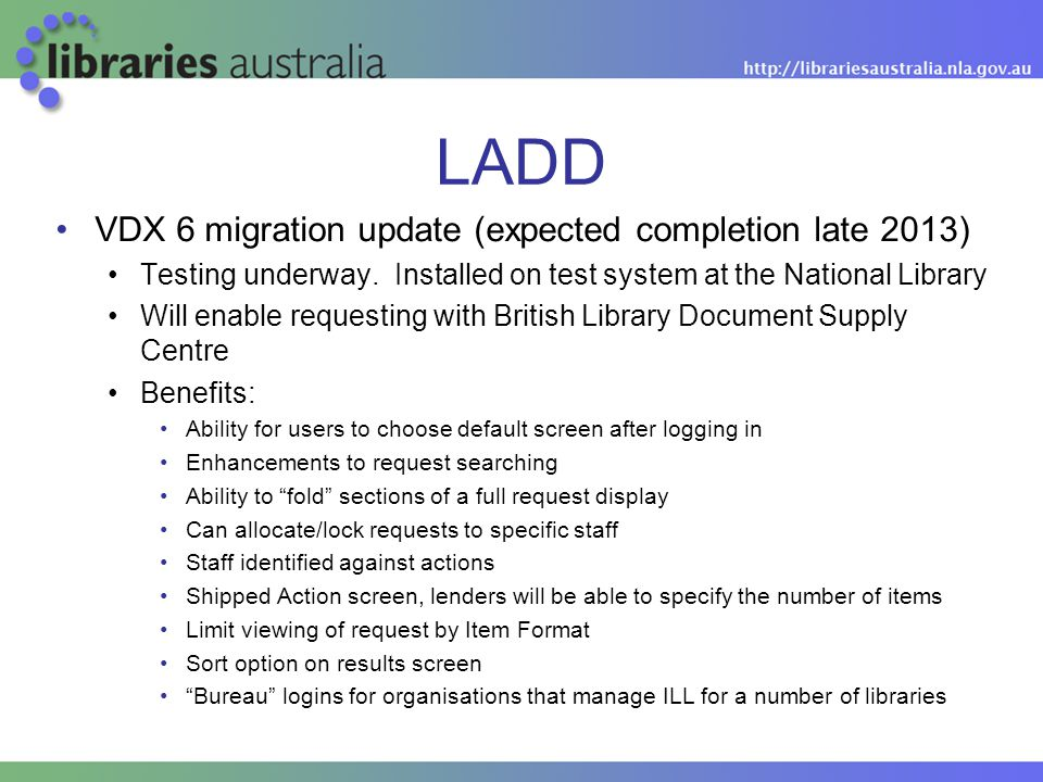 LADD VDX 6 migration update (expected completion late 2013) Testing underway.