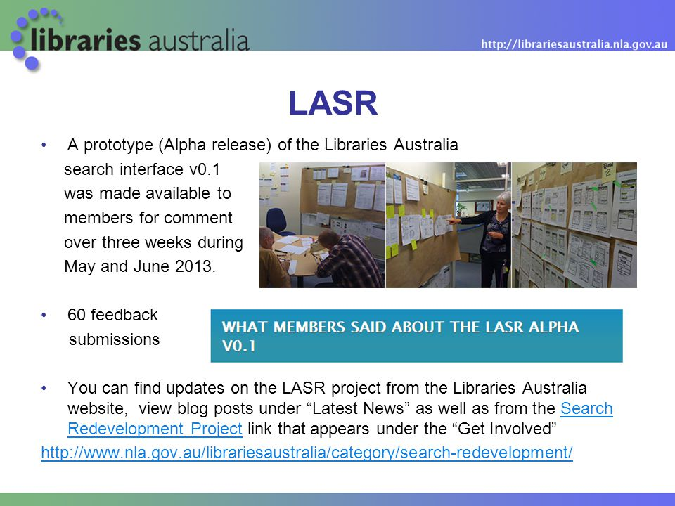 A prototype (Alpha release) of the Libraries Australia search interface v0.1 was made available to members for comment over three weeks during May and June 2013.