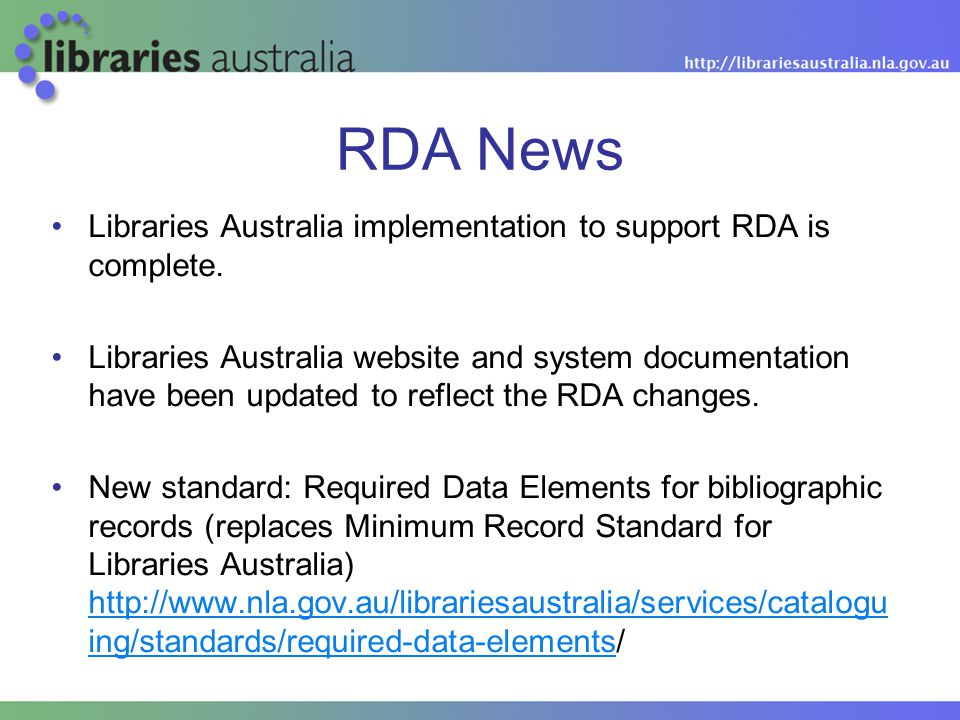 RDA News Libraries Australia implementation to support RDA is complete.