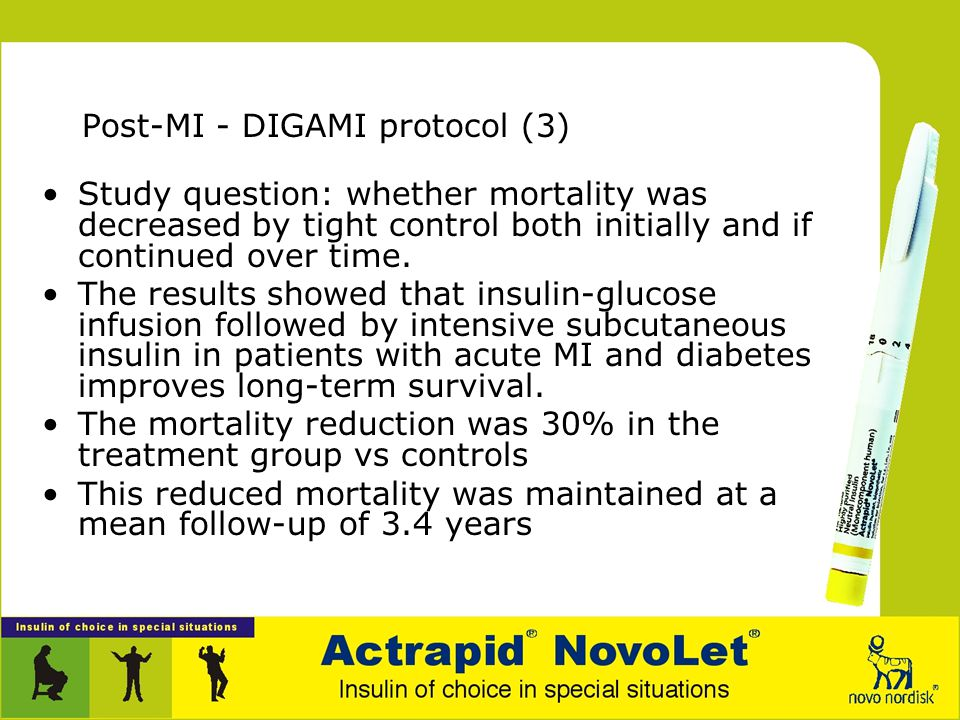 """Post-MI - DIGAMI protocol (2) """"Diabetes Mellitus Insulin-Glucose Infusion in Acute Myocardial Infarction"""" study Swedish study of 1990s Participants –a"""