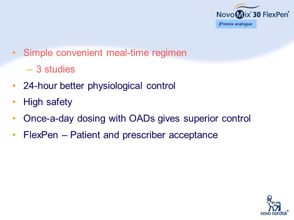 4 NovoMix ® 30 can be given pre- or post-meal (1) Warren et al.