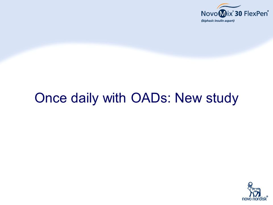 38 Once daily with OADs: New study
