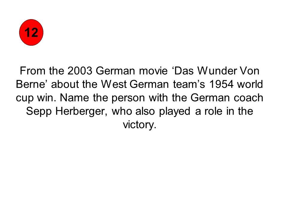 From the 2003 German movie 'Das Wunder Von Berne' about the West German team's 1954 world cup win.