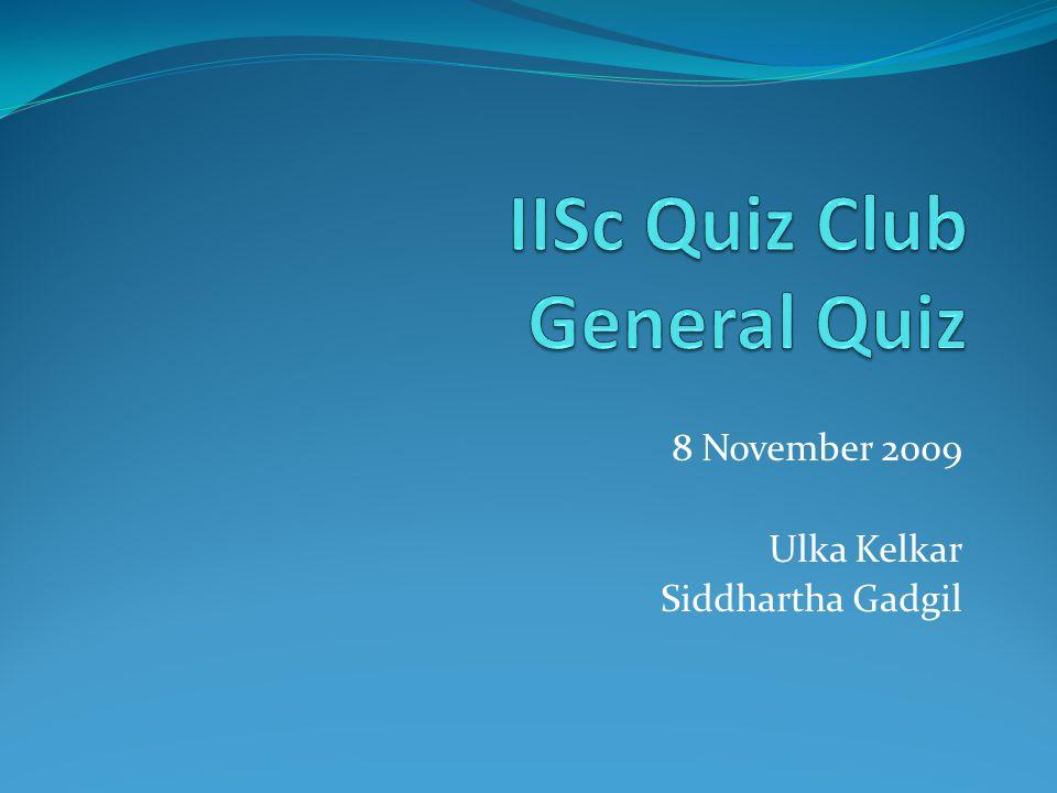 8 November 2009 Ulka Kelkar Siddhartha Gadgil