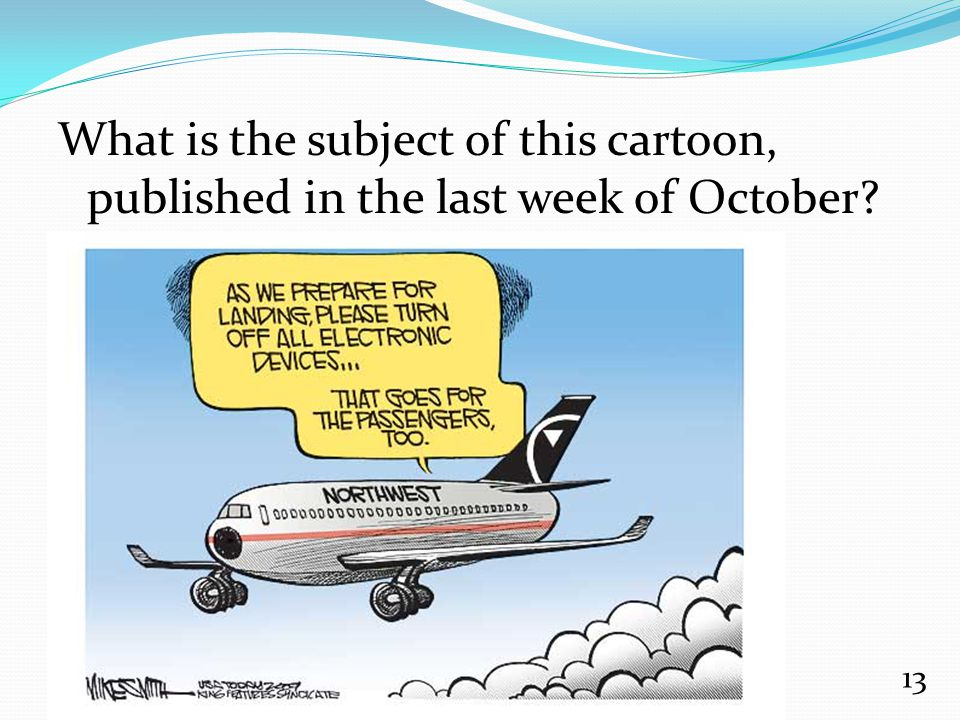 What is the subject of this cartoon, published in the last week of October? 13