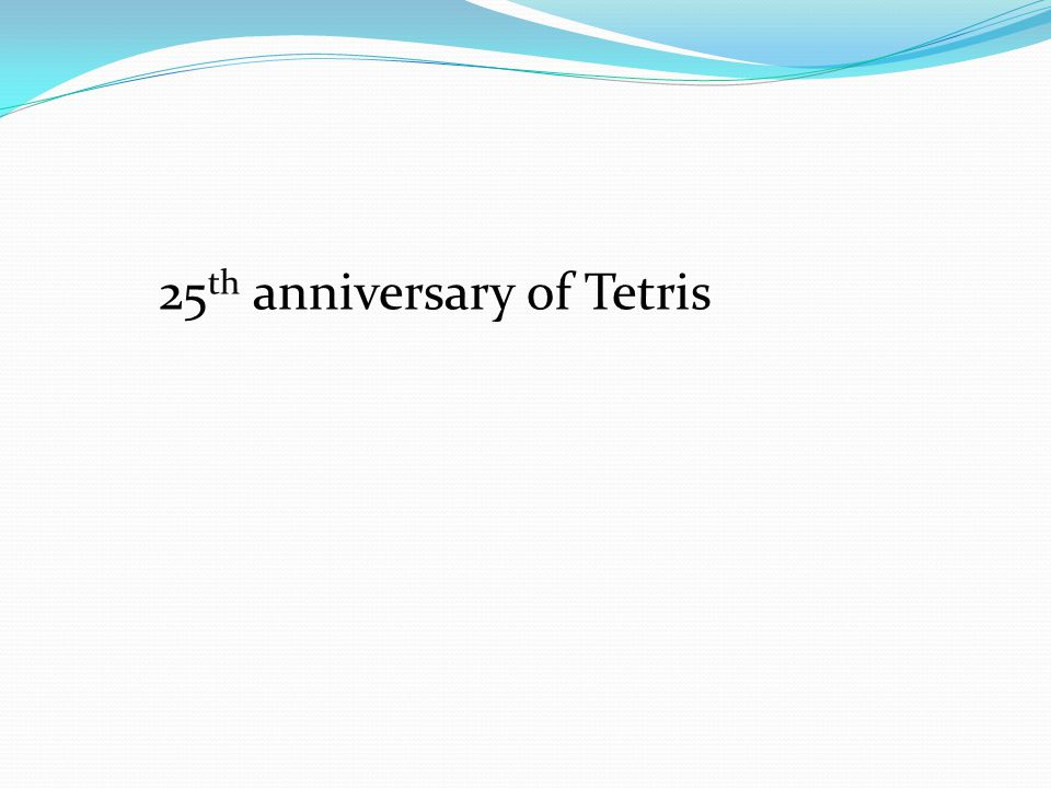 25 th anniversary of Tetris