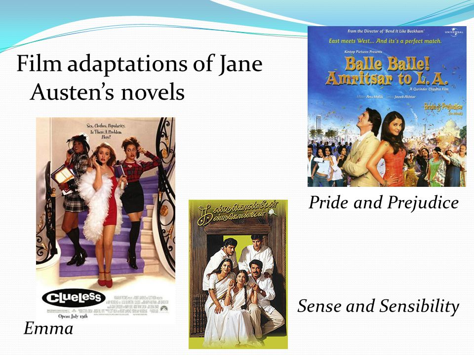 Film adaptations of Jane Austen's novels Emma Sense and Sensibility Pride and Prejudice