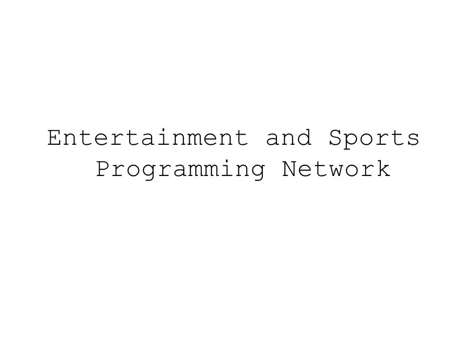 Entertainment and Sports Programming Network