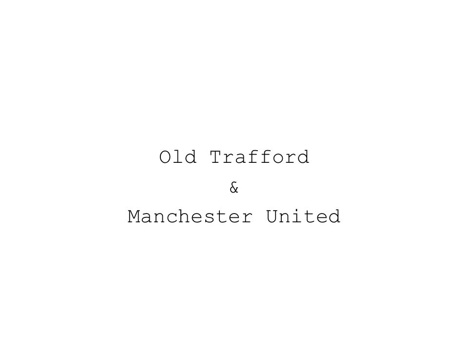 Old Trafford & Manchester United