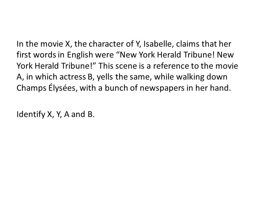 """In the movie X, the character of Y, Isabelle, claims that her first words in English were """"New York Herald Tribune! New York Herald Tribune!"""" This sce"""