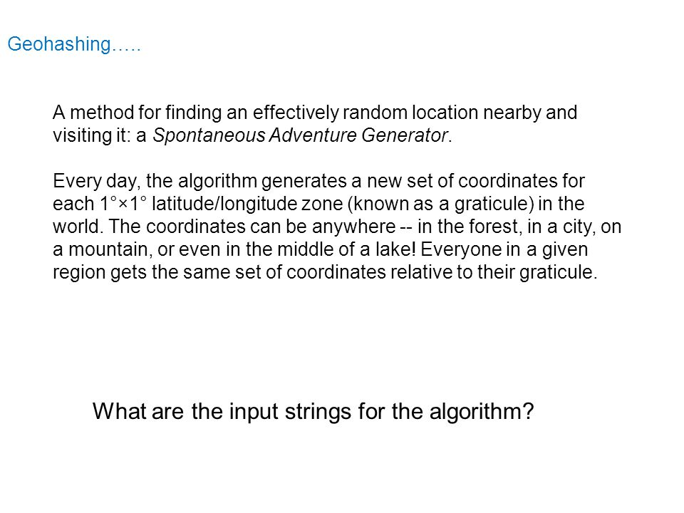 What are the input strings for the algorithm.