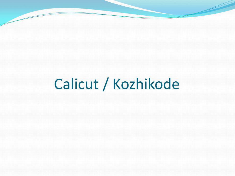 Calicut / Kozhikode
