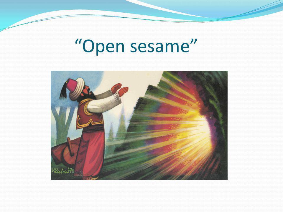 """""""Open sesame"""""""