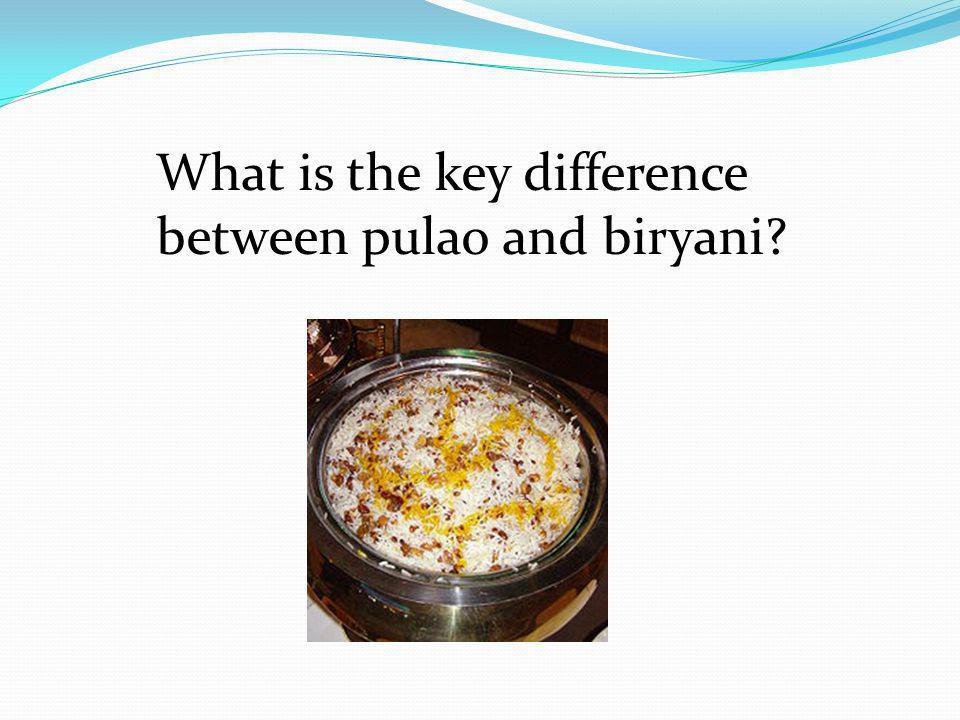What is the key difference between pulao and biryani
