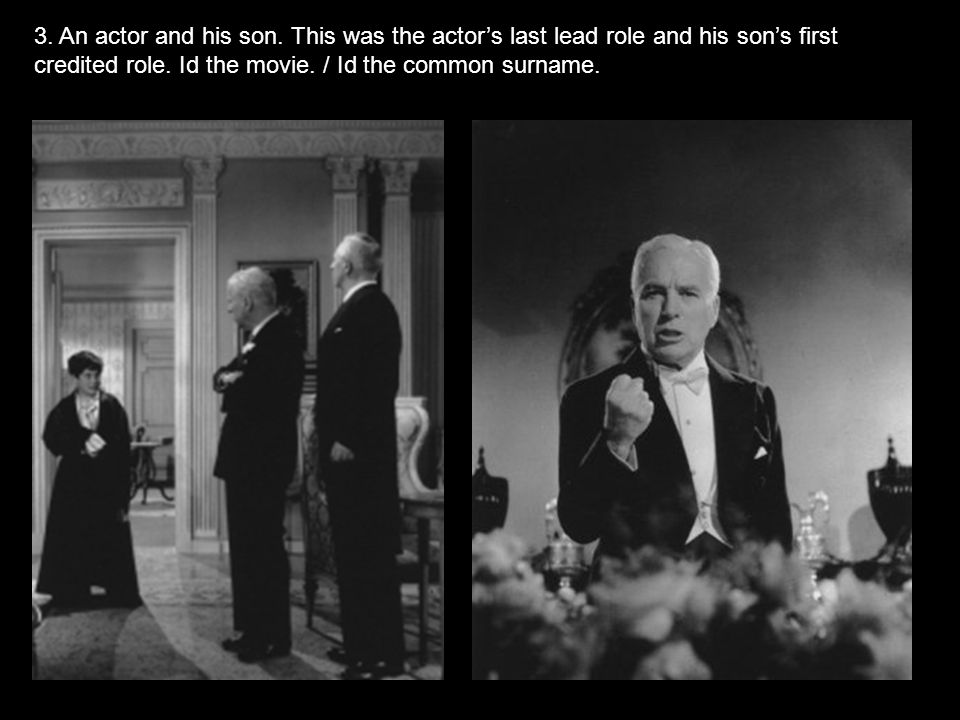 3.An actor and his son. This was the actor's last lead role and his son's first credited role.