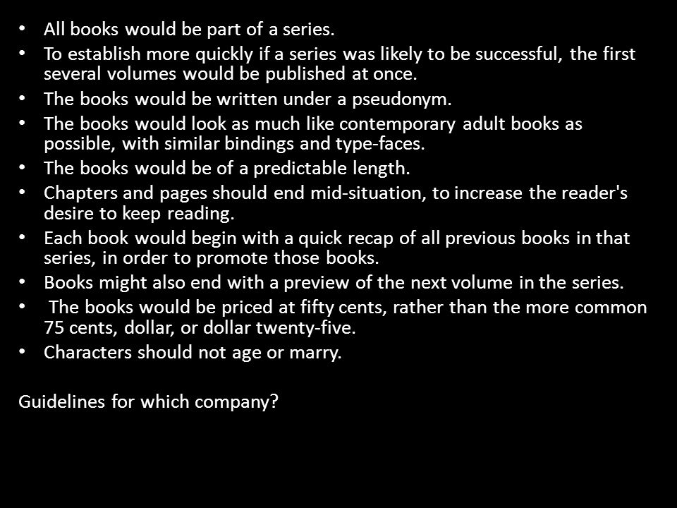 All books would be part of a series. To establish more quickly if a series was likely to be successful, the first several volumes would be published a