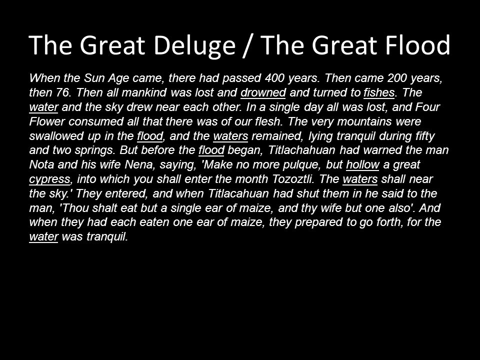The Great Deluge / The Great Flood When the Sun Age came, there had passed 400 years.