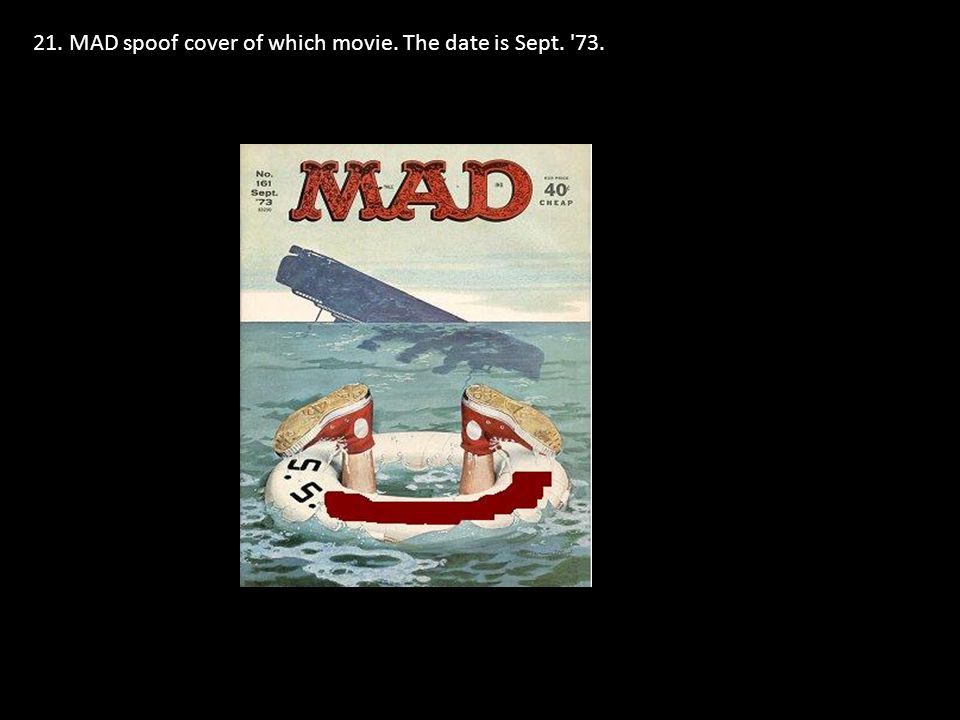 21. MAD spoof cover of which movie. The date is Sept. 73.