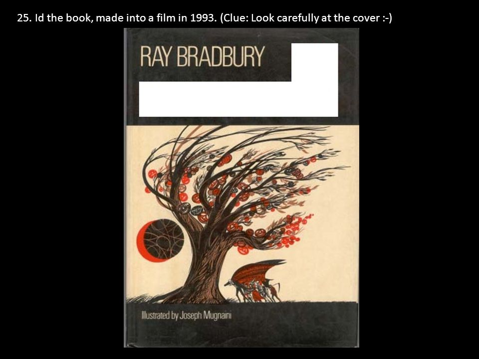 25. Id the book, made into a film in 1993. (Clue: Look carefully at the cover :-)