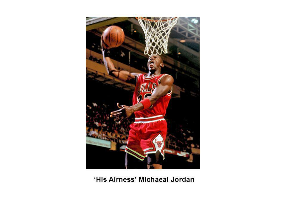 'His Airness' Michaeal Jordan