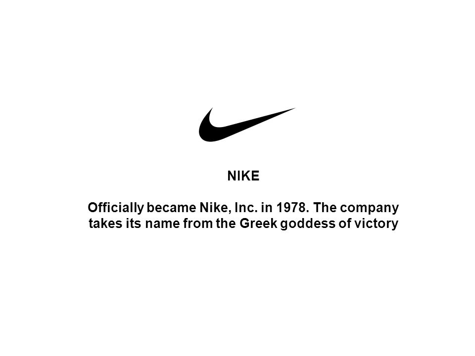 NIKE Officially became Nike, Inc. in 1978.
