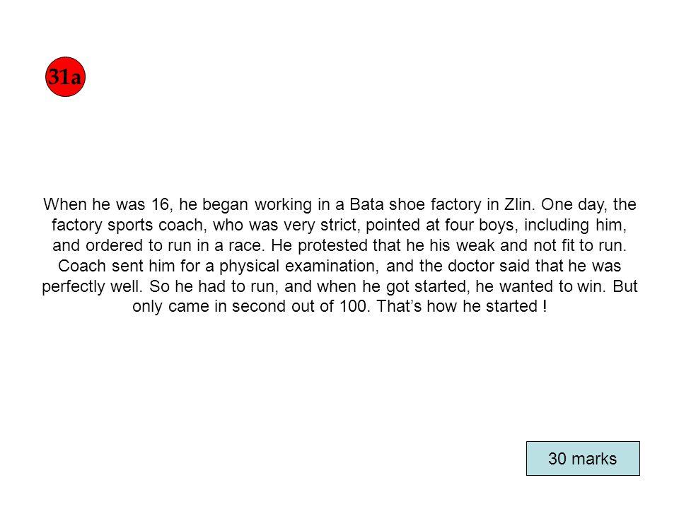 When he was 16, he began working in a Bata shoe factory in Zlin.