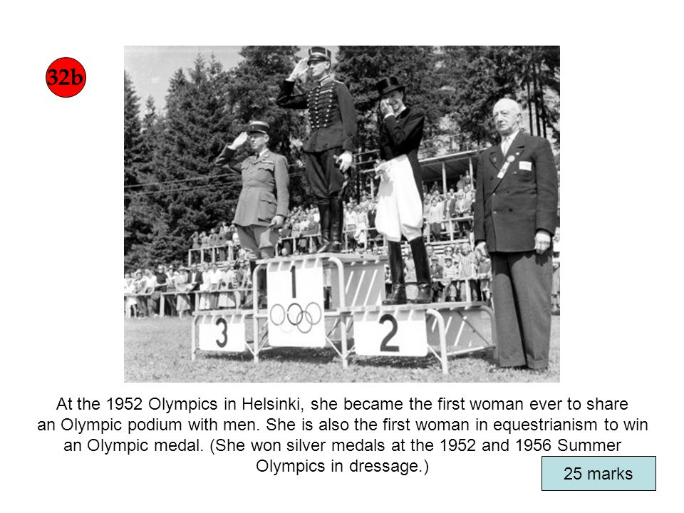 At the 1952 Olympics in Helsinki, she became the first woman ever to share an Olympic podium with men.