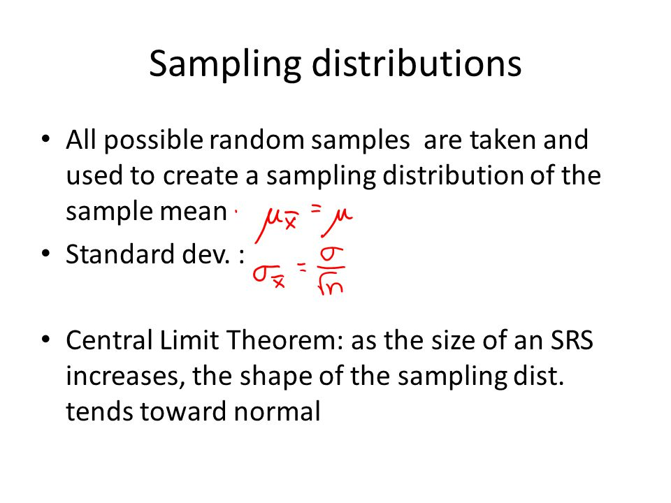 Sampling distributions All possible random samples are taken and used to create a sampling distribution of the sample mean Standard dev. : Central Lim